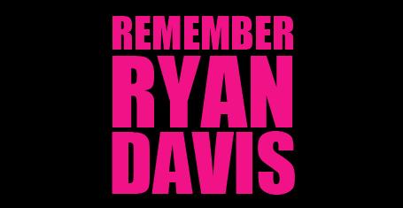 Remember Ryan Davis